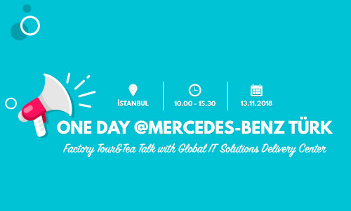 One day @Mercedes-Benz Türk - Factory Tour & Tea Talk with Global IT Solutions Delivery Center